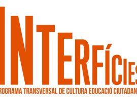 Interfícies Arts Santa Mónica. Programa transversal de cultura, educació i ciutadania
