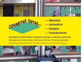 Cohabitar Entre [Emergencias institucionales- Prácticas artísticas- Procesos colectivos]